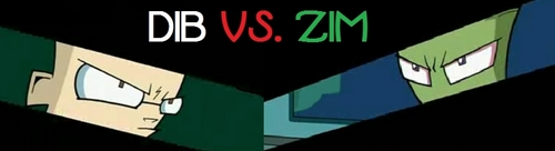 Dib vs. Zim