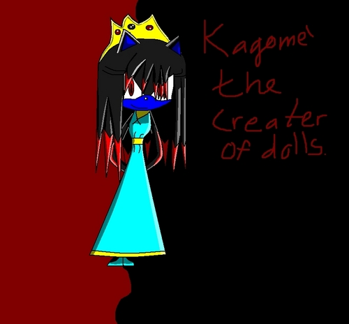 Kagome' the doll creater / qeuun of the imortals