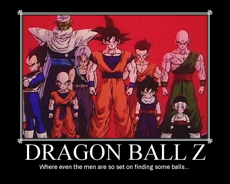 ball demotivational Dragon z