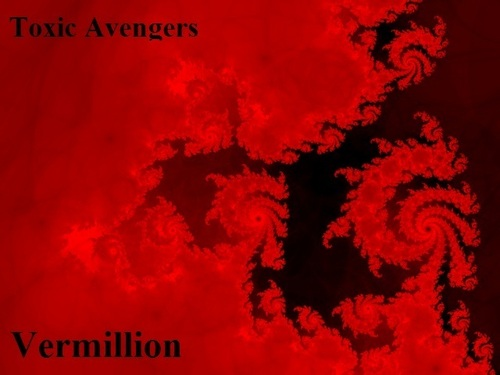 Toxic Avengers - Album Cover - Vermillion