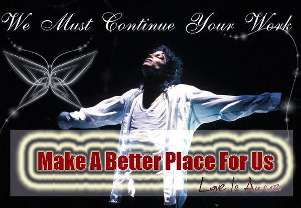 * MAKE IT A BETTER PLACE *