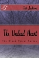 The Undead Heart, the 1st novel in The Blood Thirst Series