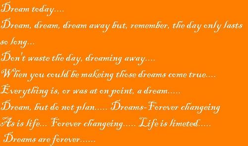 Dream Today.....