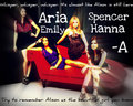 Spencer,Aria,Hanna&Emily