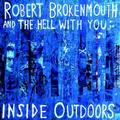Robert Brokenmouth + The Hell With You