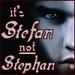 is stefan...