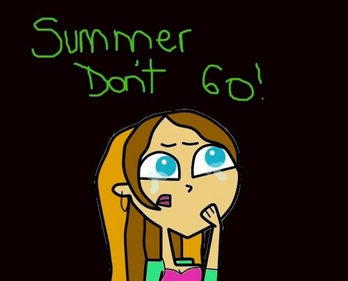 Summer don't go!