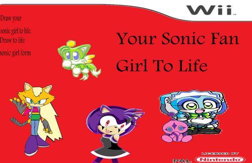 Sonic Fan Girl To Life