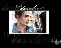 Edward - Do I dazzle you? - edward-cullen wallpaper