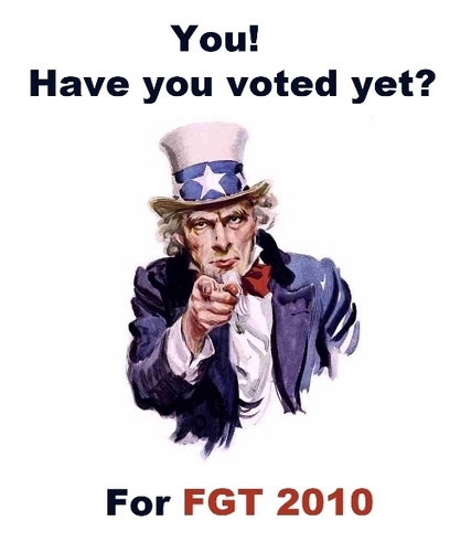 FGT - Have YOU voted yet?!