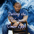 Putting the O in... - omar-epps fan art