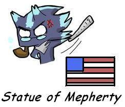 The Statue of Mepherty!!!