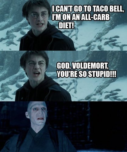 voldy wants taco bell..