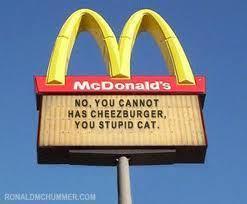 Apparently, McDonald's isn't impressed par lolcat jokes
