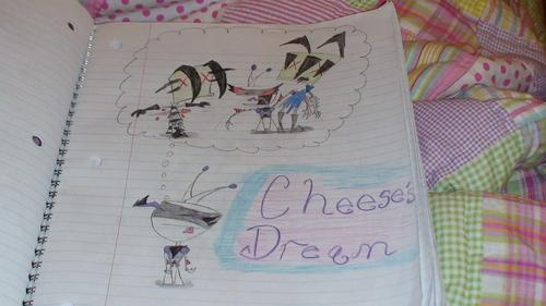 Cheese's dream