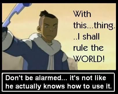 Sokka? A threat?