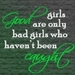 good girls turn bad