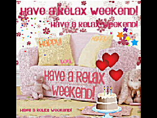 *HAPPY WEEKEND*