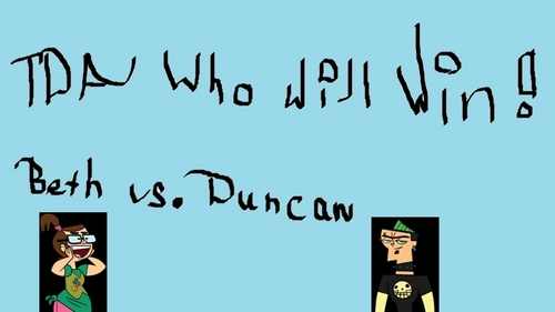 My Poster Of Who Will Win TDA!! Beth Vs. Duncan