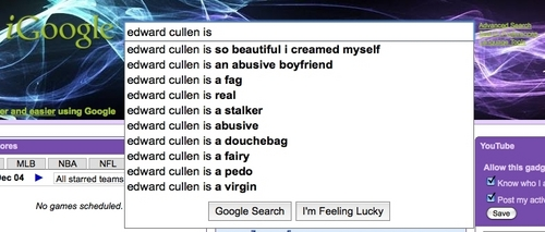 Edward Cullen is... (google suggestions)