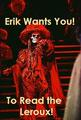 Erik wants you! (but not like that. Perv.) - the-phantom-of-the-opera fan art