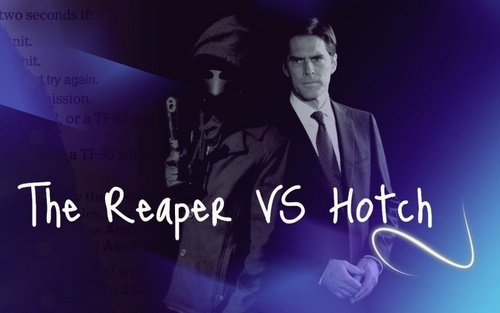 Hotch / The Reaper