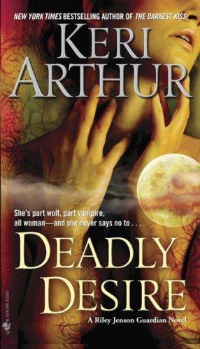 Deadly Desire Keri Arthur