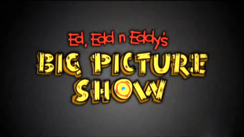 Ed, Edd and Eddy wallpaper possibly with a sign entitled Ed, Edd n Eddy's Big Picture Show Title