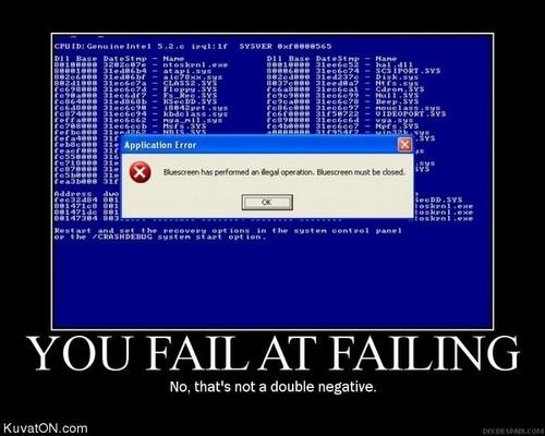 Your failing at failing!
