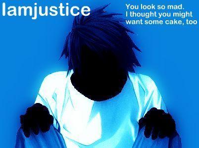 I am justice!