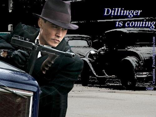 Dillinger is coming
