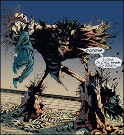 For a period of time Scarecrow mutated into the Scarebeast