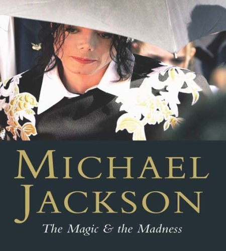 Michael biography 'The Magic And The Madness' was written by ?