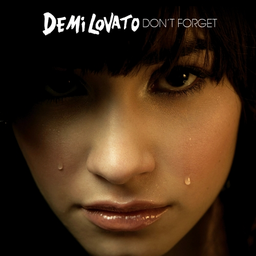 "When was ""Don't Forget"" released as a Demi's single?"