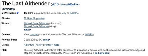 "The movie is going to be called ""The Last Airbender"" and comes out on the 2nd of July, 2010 on the United States ^^"