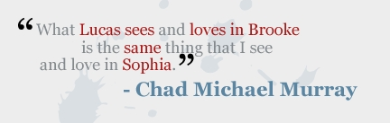 lol I have no idea too, but Chad has detto some wonderful things about Sophia and their characters.