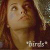 """""""I hear birds"""""""