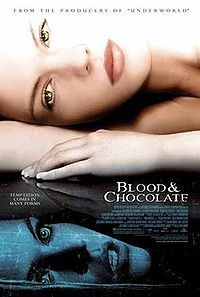 Blood & Chocolate...** not so good but it kinda entertained me