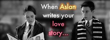 When Aslan Writes Your tình yêu Story...