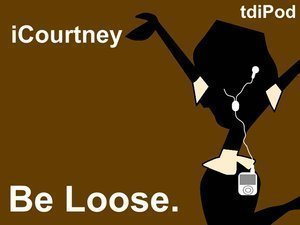 iCourtney: Be loose