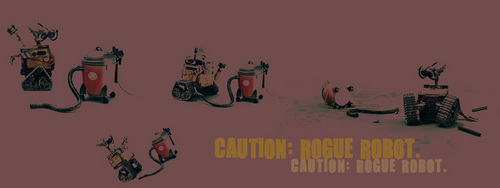 Caution. Rogue Robot.