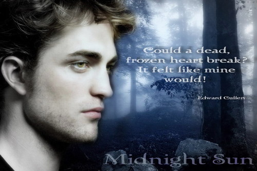 "Edward Cullen - ""Midnight Sun"""