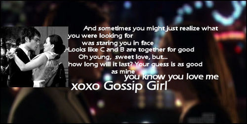 Quotes Gossip Girl might say about B/ C/B