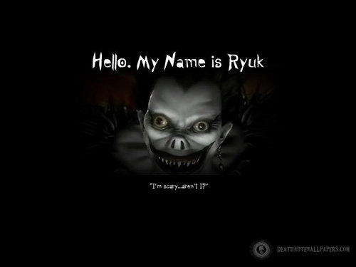 hello my name is ryuk.....