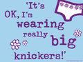 really big knickers - being-a-woman wallpaper