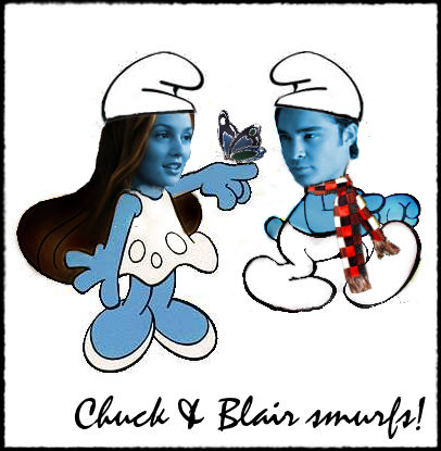 Chuck and Blair smurfs