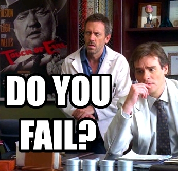 Do you fail?