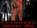 Slashers never die