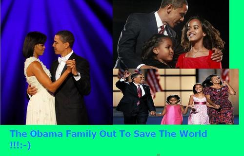 Obama Family Out To Save The World!