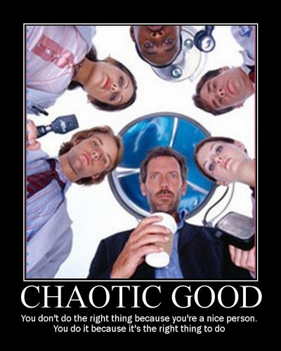 House M.D. wallpaper called Chaotic Good Motivational Poster